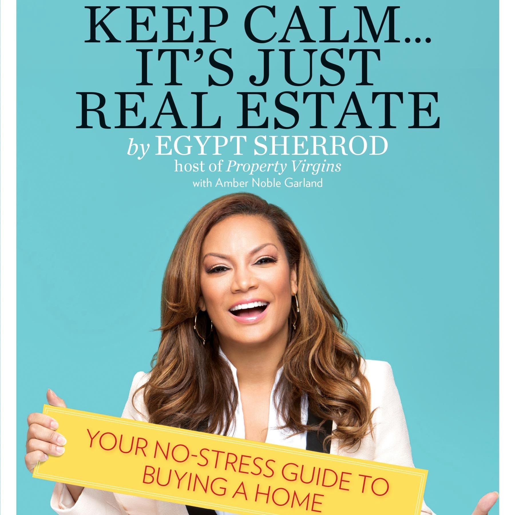Keep Calm It's Just Real estate - MyFixitUpLIfe - Egypt Sherrod